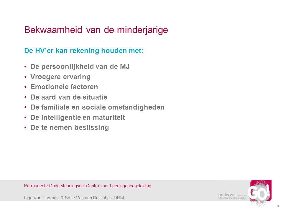 Inge Van Trimpont & Sofie Van den Bussche - DRM Permanente Ondersteuningscel Centra voor Leerlingenbegeleiding 7 Bekwaamheid van de minderjarige De HV