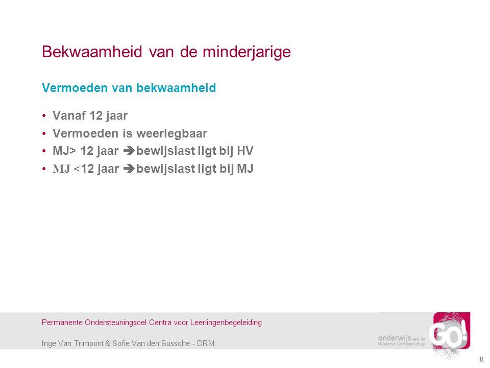 Inge Van Trimpont & Sofie Van den Bussche - DRM Permanente Ondersteuningscel Centra voor Leerlingenbegeleiding 8 Bekwaamheid van de minderjarige Vermo