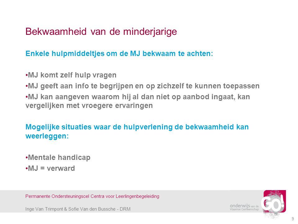 Inge Van Trimpont & Sofie Van den Bussche - DRM Permanente Ondersteuningscel Centra voor Leerlingenbegeleiding 9 Bekwaamheid van de minderjarige Enkel