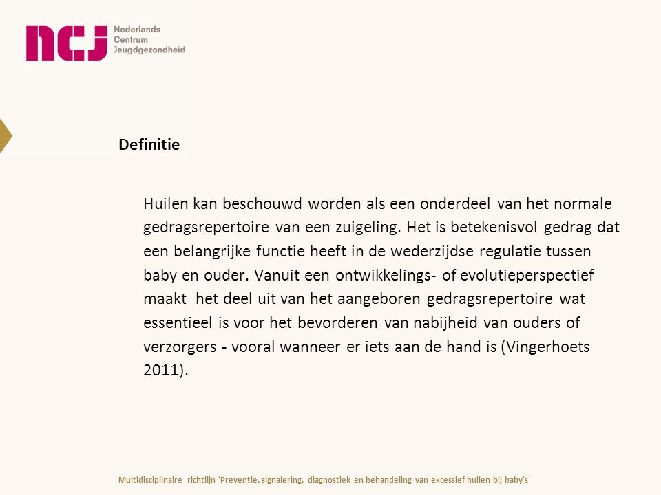 Ondersteunende zorg – geen bewijs of afgeraden -Chiropractie, spinale manipulatie -Gedragsmodificatie in de vorm van: -geleidelijk verlengen van de tijd tussen huilen en voeden in de nacht -gedurende een door ouders gekozen tijdsduur dragen van de baby -Een voedingsdieet (anders dan bij koemelkallergie vastgesteld aan de hand van een eliminatie-provocatie test) -Simethicon (in Nederland o.a.
