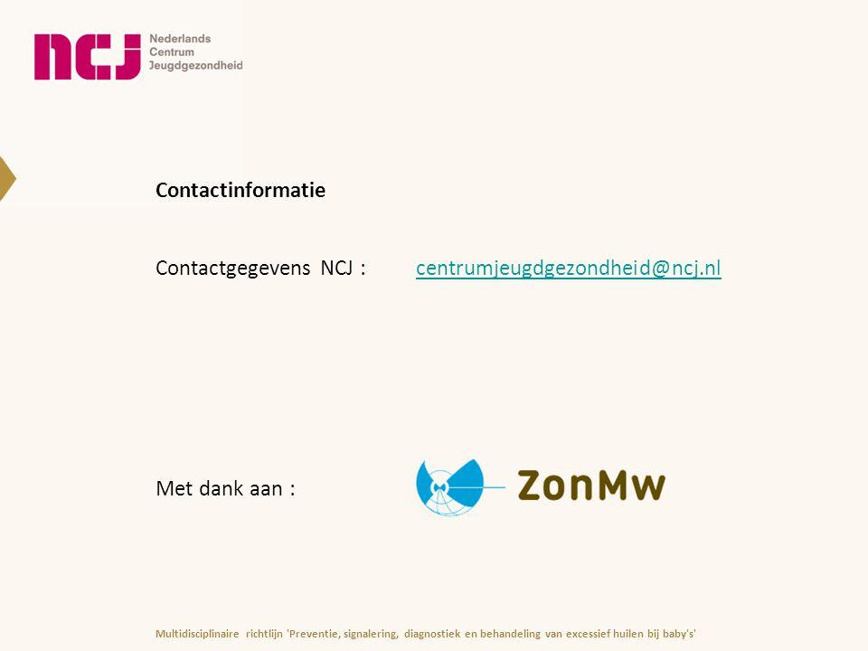 Contactinformatie Contactgegevens NCJ : centrumjeugdgezondheid@ncj.nlcentrumjeugdgezondheid@ncj.nl Met dank aan : Multidisciplinaire richtlijn 'Preven