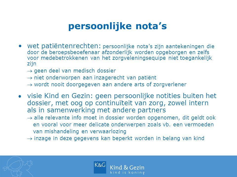 persoonlijke nota's wet patiëntenrechten: persoonlijke nota's zijn aantekeningen die door de beroepsbeoefenaar afzonderlijk worden opgeborgen en zelfs