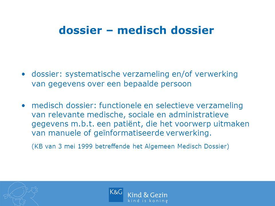 dossier – medisch dossier dossier: systematische verzameling en/of verwerking van gegevens over een bepaalde persoon medisch dossier: functionele en s