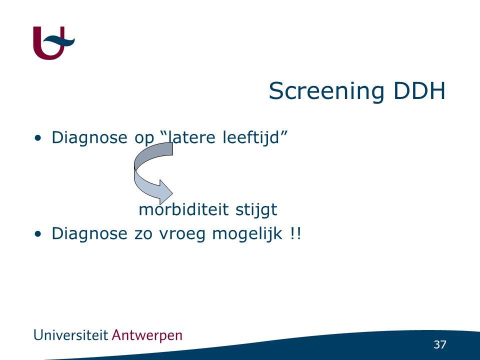 """37 Screening DDH Diagnose op """"latere leeftijd"""" morbiditeit stijgt Diagnose zo vroeg mogelijk !!"""