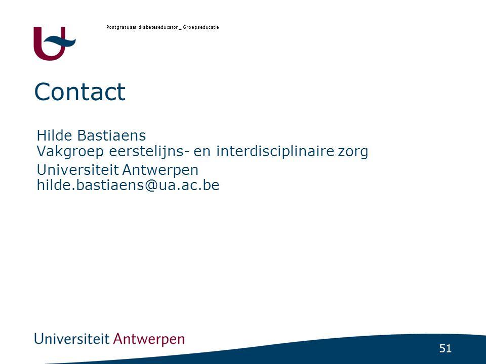 51 Contact Hilde Bastiaens Vakgroep eerstelijns- en interdisciplinaire zorg Universiteit Antwerpen hilde.bastiaens@ua.ac.be Postgratuaat diabeteseduca