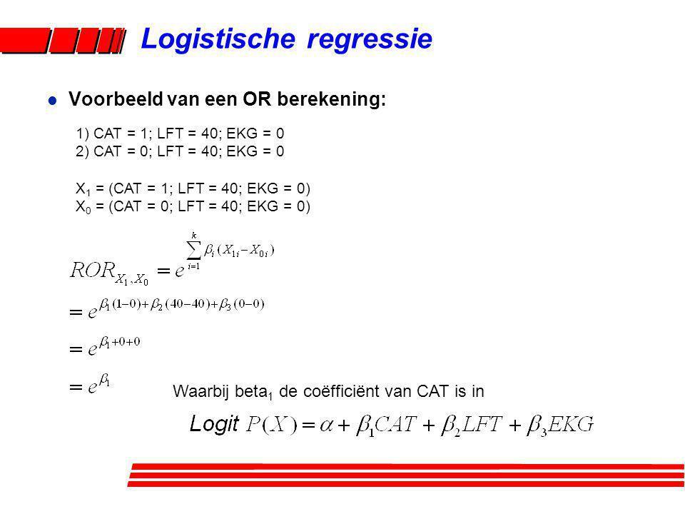 Logistische regressie 1) CAT = 1; LFT = 40; EKG = 0 2) CAT = 0; LFT = 40; EKG = 0 X 1 = (CAT = 1; LFT = 40; EKG = 0) X 0 = (CAT = 0; LFT = 40; EKG = 0
