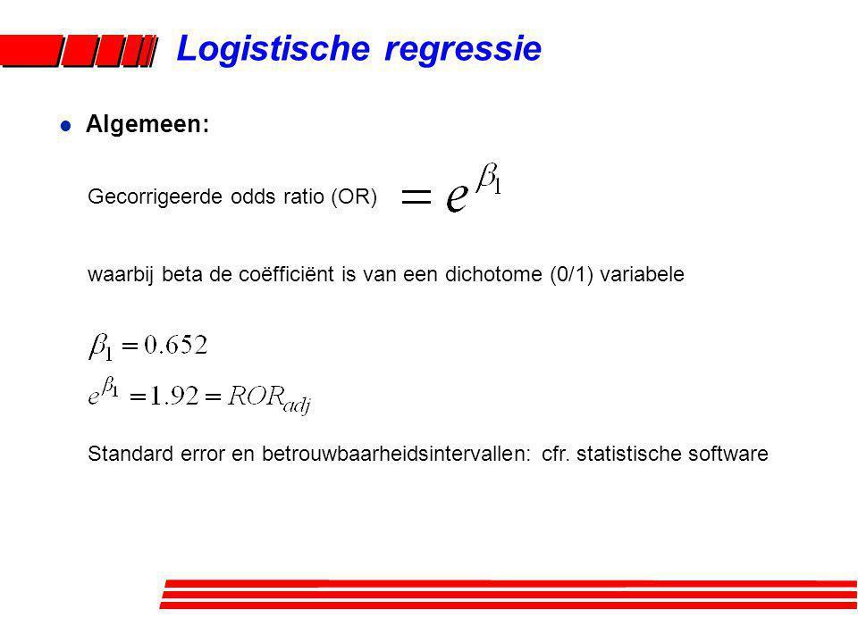 Logistische regressie Gecorrigeerde odds ratio (OR) waarbij beta de coëfficiënt is van een dichotome (0/1) variabele Standard error en betrouwbaarheid