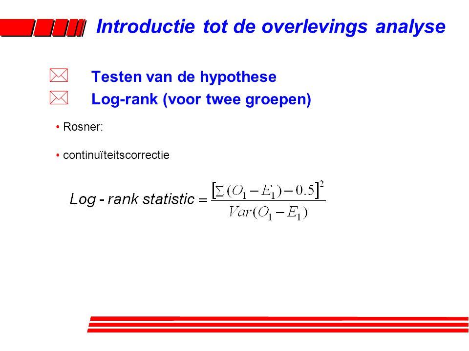 Log-rank test: p= 0.00009 Introductie tot de overlevings analyse * Testen van de hypothese * Log-rank (voor twee groepen)