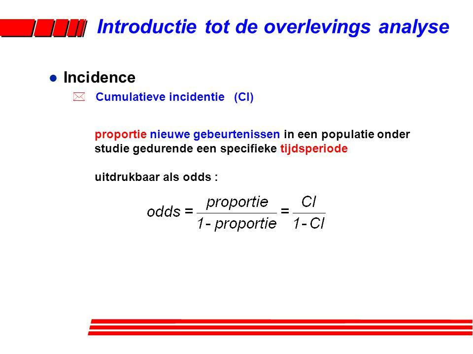 l Incidence * Cumulatieve incidentie (CI) proportie nieuwe gebeurtenissen in een populatie onder studie gedurende een specifieke tijdsperiode uitdrukbaar als odds : Introductie tot de overlevings analyse