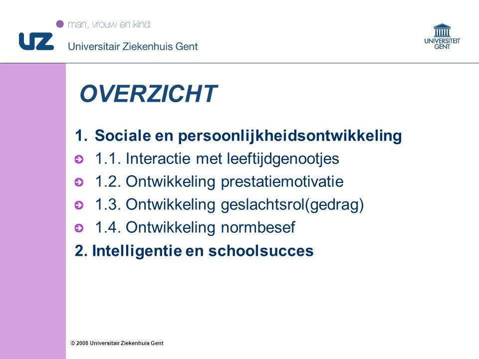 22 © 2008 Universitair Ziekenhuis Gent OVERZICHT 1.Sociale en persoonlijkheidsontwikkeling 1.1. Interactie met leeftijdgenootjes 1.2. Ontwikkeling pre