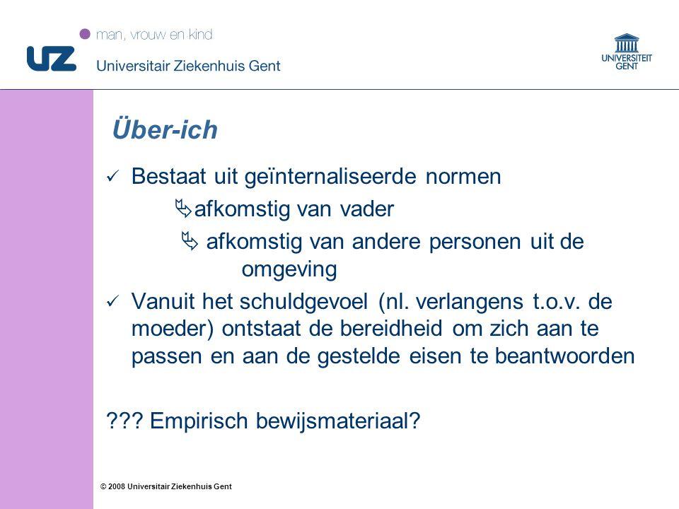 35 © 2008 Universitair Ziekenhuis Gent Über-ich Bestaat uit geïnternaliseerde normen  afkomstig van vader  afkomstig van andere personen uit de omge