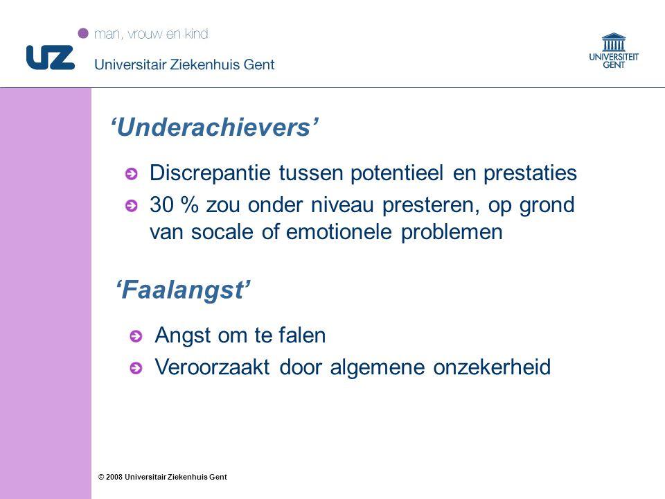 48 © 2008 Universitair Ziekenhuis Gent 'Underachievers' Discrepantie tussen potentieel en prestaties 30 % zou onder niveau presteren, op grond van soc
