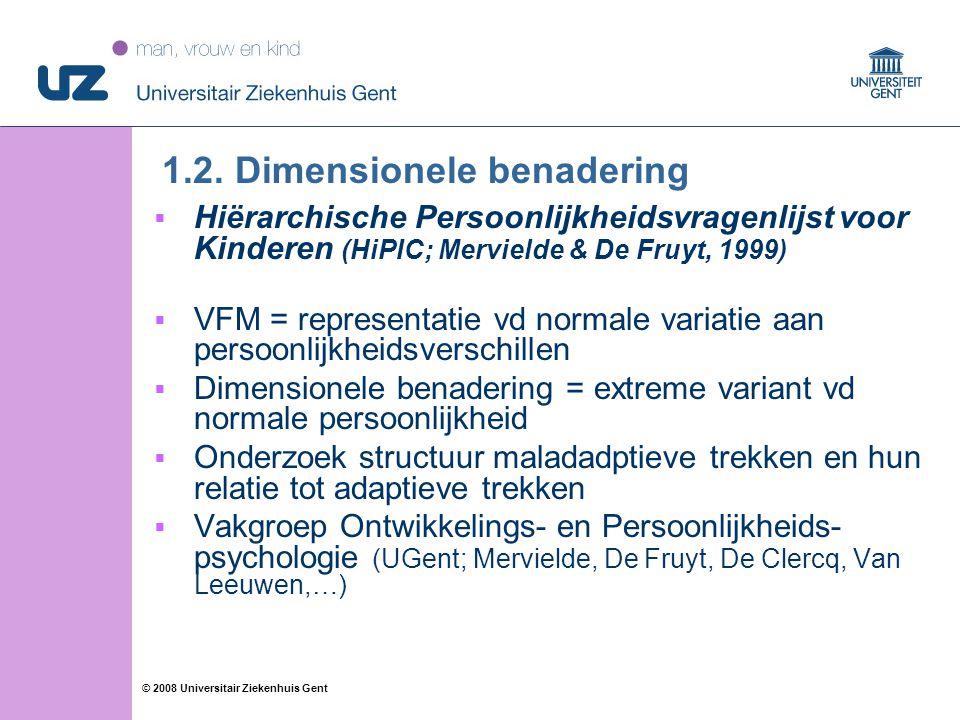 13 © 2008 Universitair Ziekenhuis Gent 1.2.