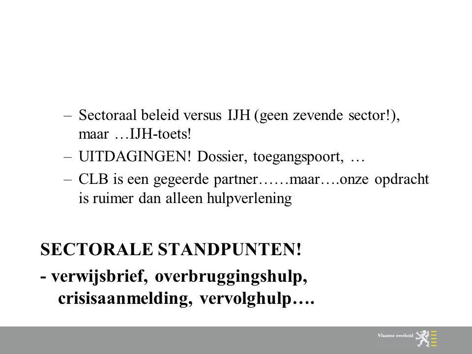 –Sectoraal beleid versus IJH (geen zevende sector!), maar …IJH-toets.