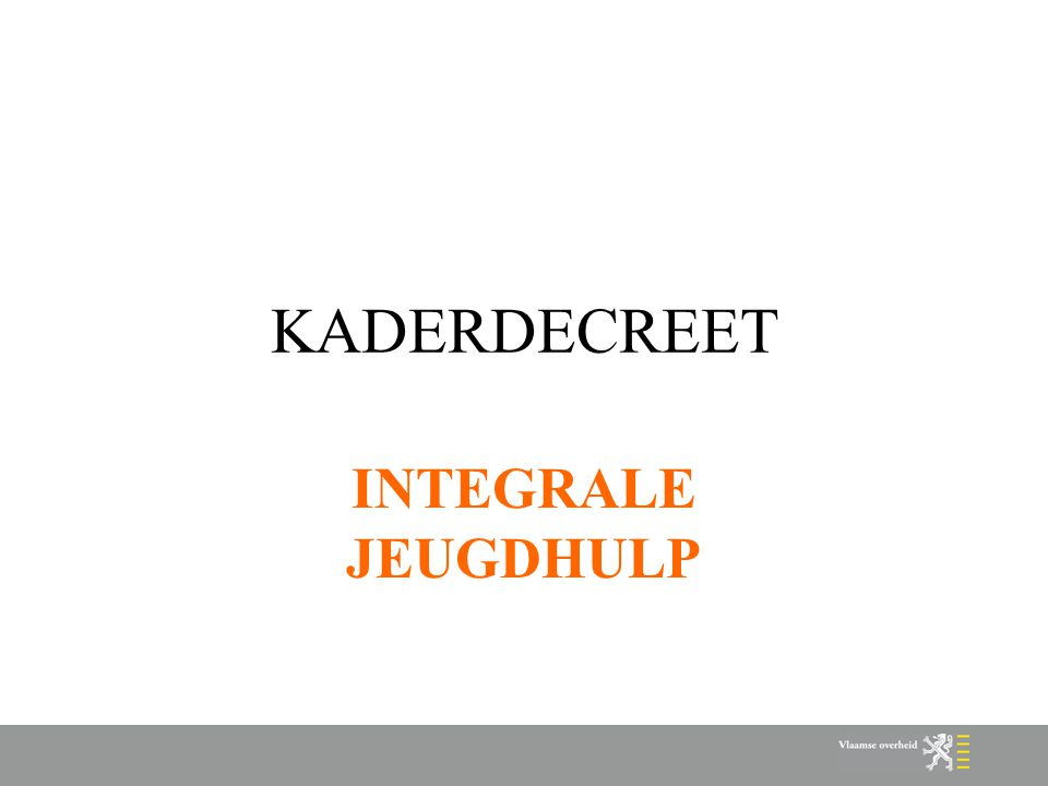 KADERDECREET INTEGRALE JEUGDHULP