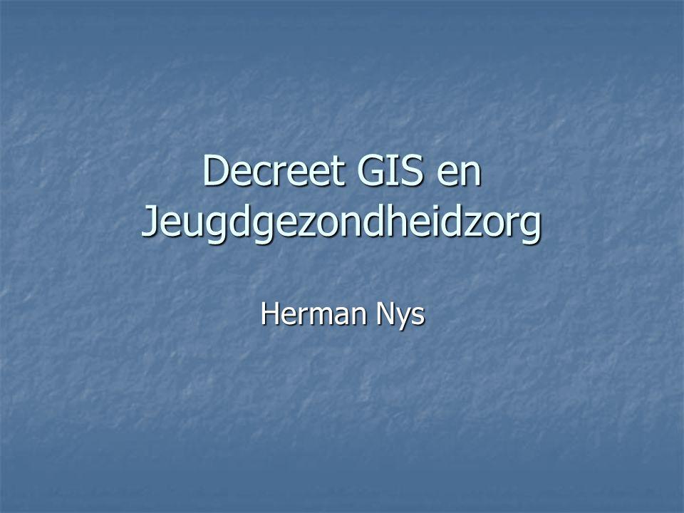 Decreet GIS en Jeugdgezondheidzorg Herman Nys