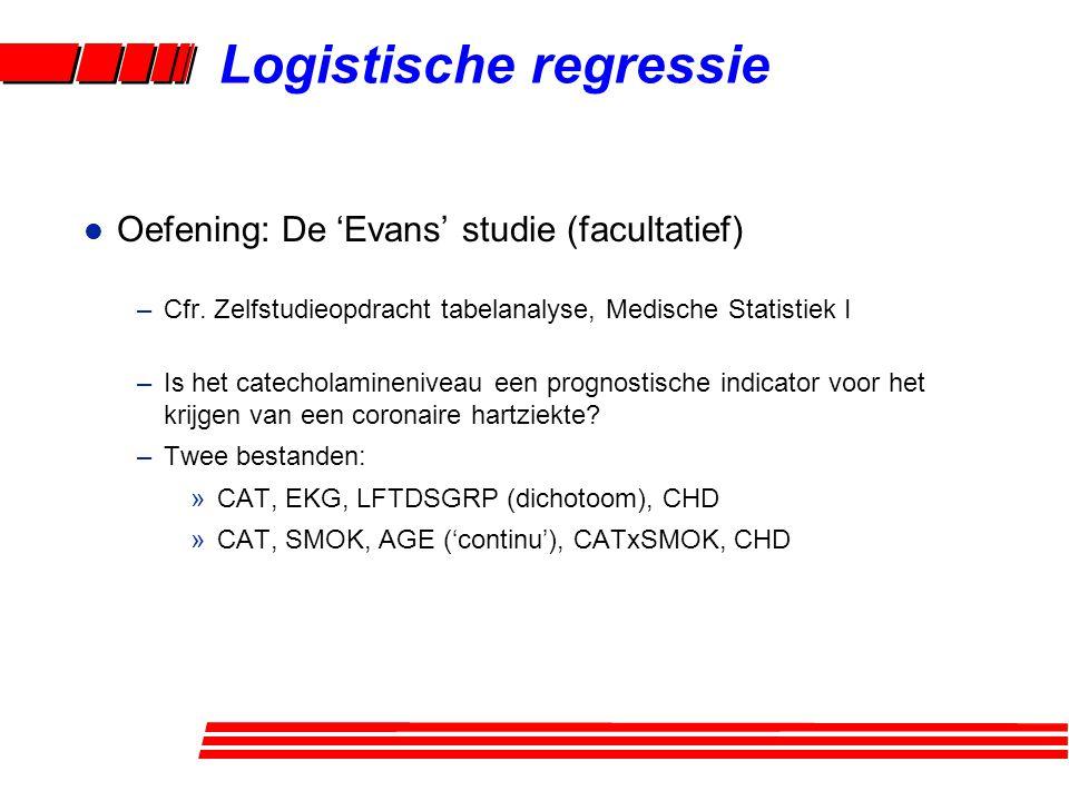 l Oefening: De 'Evans' studie (facultatief) –Cfr. Zelfstudieopdracht tabelanalyse, Medische Statistiek I –Is het catecholamineniveau een prognostische