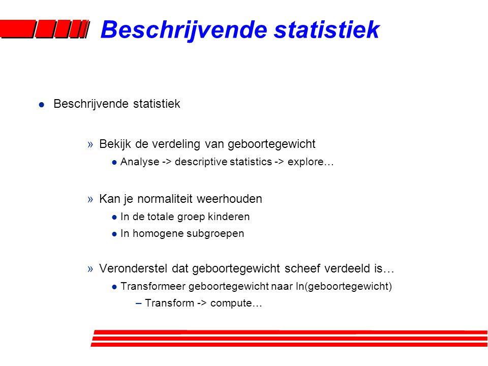 l Beschrijvende statistiek »Bekijk een eventuele associatie tussen: l Roken en ras l Roken en rangnummer kind l … l Analyse -> descriptive statistics -> crosstabs -> … Beschrijvende statistiek