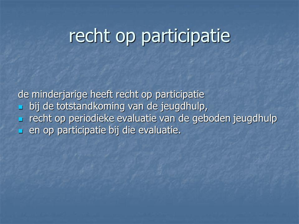 recht op participatie de minderjarige heeft recht op participatie bij de totstandkoming van de jeugdhulp, bij de totstandkoming van de jeugdhulp, rech