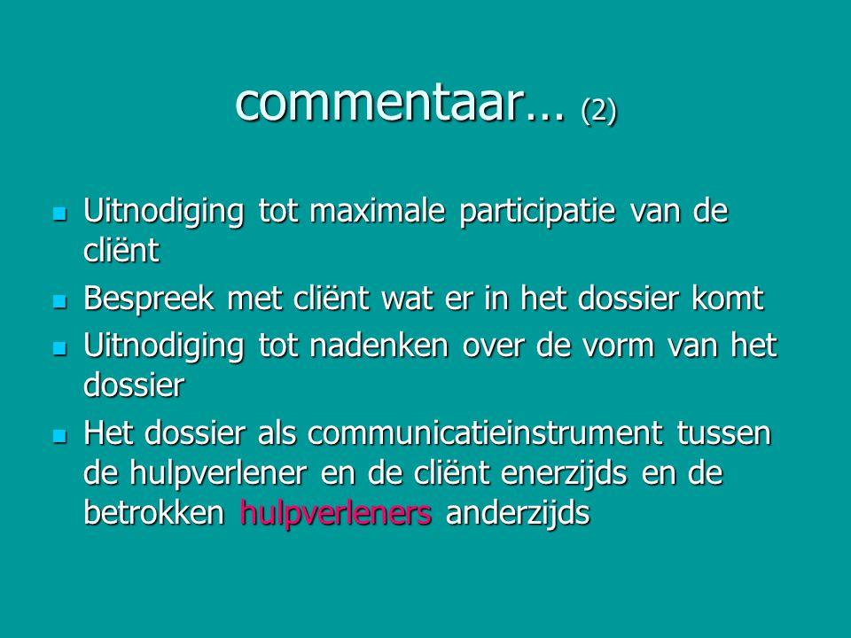 commentaar… (2) Uitnodiging tot maximale participatie van de cliënt Uitnodiging tot maximale participatie van de cliënt Bespreek met cliënt wat er in