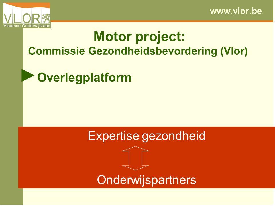 Motor project: Commissie Gezondheidsbevordering (Vlor) ► Overlegplatform Expertise gezondheid Onderwijspartners