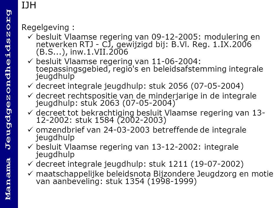 IJH Regelgeving : besluit Vlaamse regering van 09-12-2005: modulering en netwerken RTJ - CJ, gewijzigd bij: B.Vl. Reg. 1.IX.2006 (B.S...), inw.1.VII.2