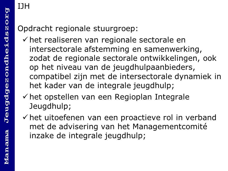 IJH Opdracht regionale stuurgroep: het realiseren van regionale sectorale en intersectorale afstemming en samenwerking, zodat de regionale sectorale o
