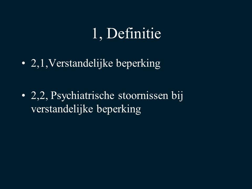 Verstandelijke beperking Definitie volgens DSM (Diagnostic and Statistical manual of Mental disorders)
