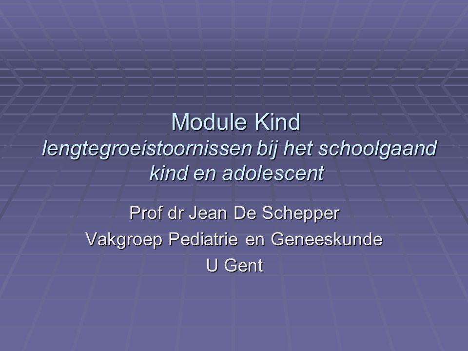 Module Kind lengtegroeistoornissen bij het schoolgaand kind en adolescent Prof dr Jean De Schepper Vakgroep Pediatrie en Geneeskunde U Gent