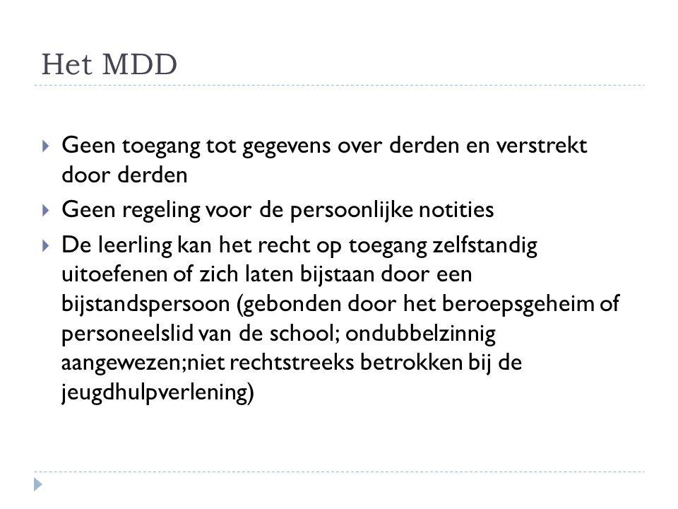 Het MDD  Geen toegang tot gegevens over derden en verstrekt door derden  Geen regeling voor de persoonlijke notities  De leerling kan het recht op