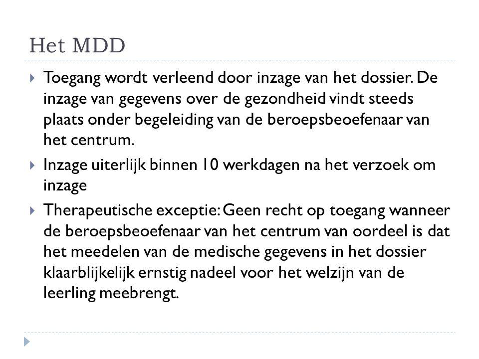 Het MDD  Toegang wordt verleend door inzage van het dossier. De inzage van gegevens over de gezondheid vindt steeds plaats onder begeleiding van de b