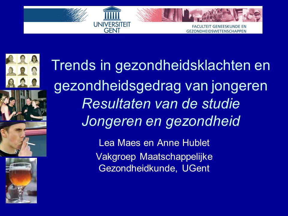 Trends in gezondheidsklachten en gezondheidsgedrag van jongeren Resultaten van de studie Jongeren en gezondheid Lea Maes en Anne Hublet Vakgroep Maatschappelijke Gezondheidkunde, UGent