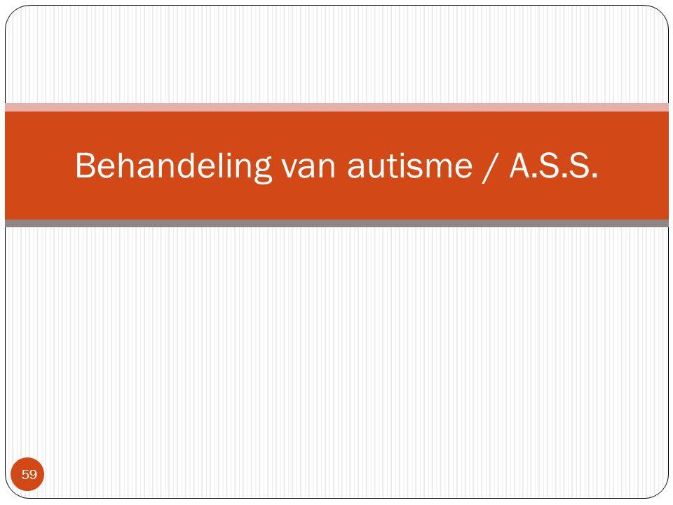  59 Behandeling van autisme / A.S.S.