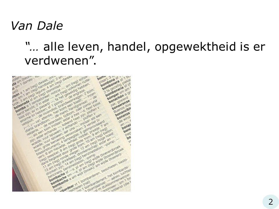 """Van Dale """"… alle leven, handel, opgewektheid is er verdwenen"""". 2"""