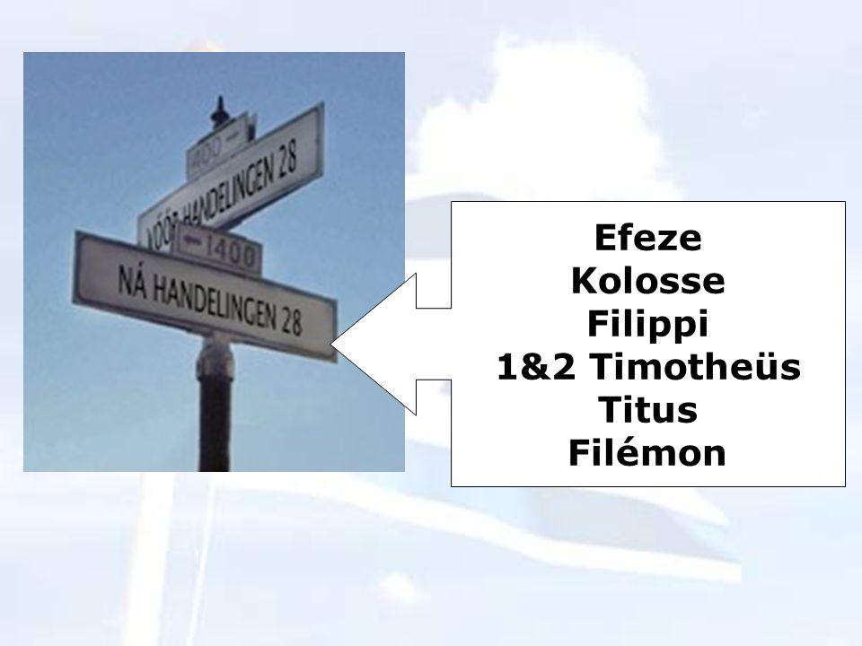 Efeze Kolosse Filippi 1&2 Timotheüs Titus Filémon