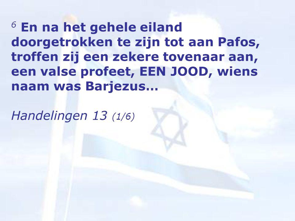 6 En na het gehele eiland doorgetrokken te zijn tot aan Pafos, troffen zij een zekere tovenaar aan, een valse profeet, EEN JOOD, wiens naam was Barjezus… Handelingen 13 (1/6)