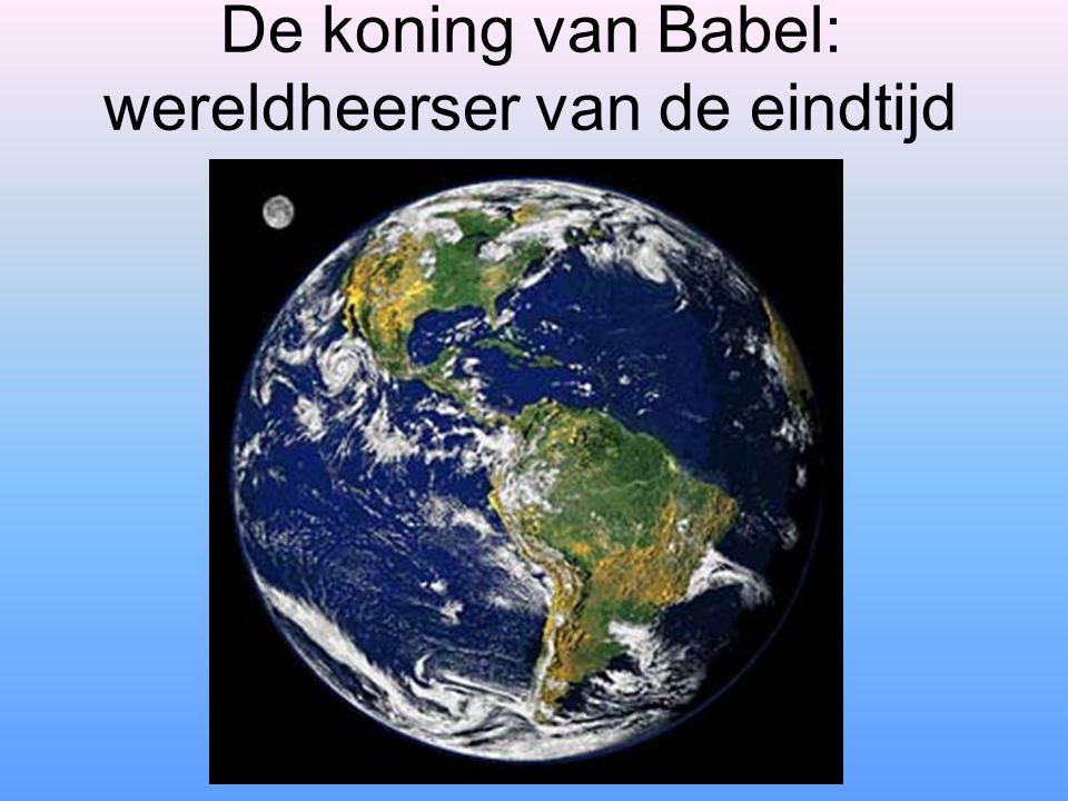 De koning van Babel: wereldheerser van de eindtijd
