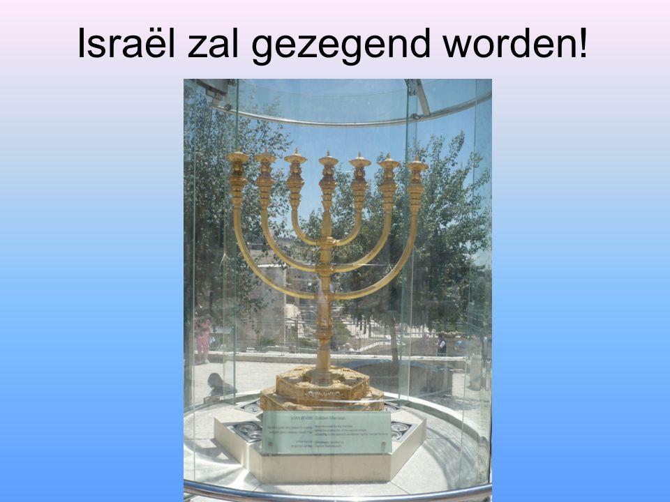 Israël zal gezegend worden!