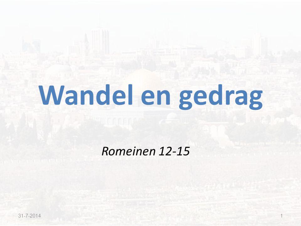 Romeinen 12-15 Wandel en gedrag 31-7-20141