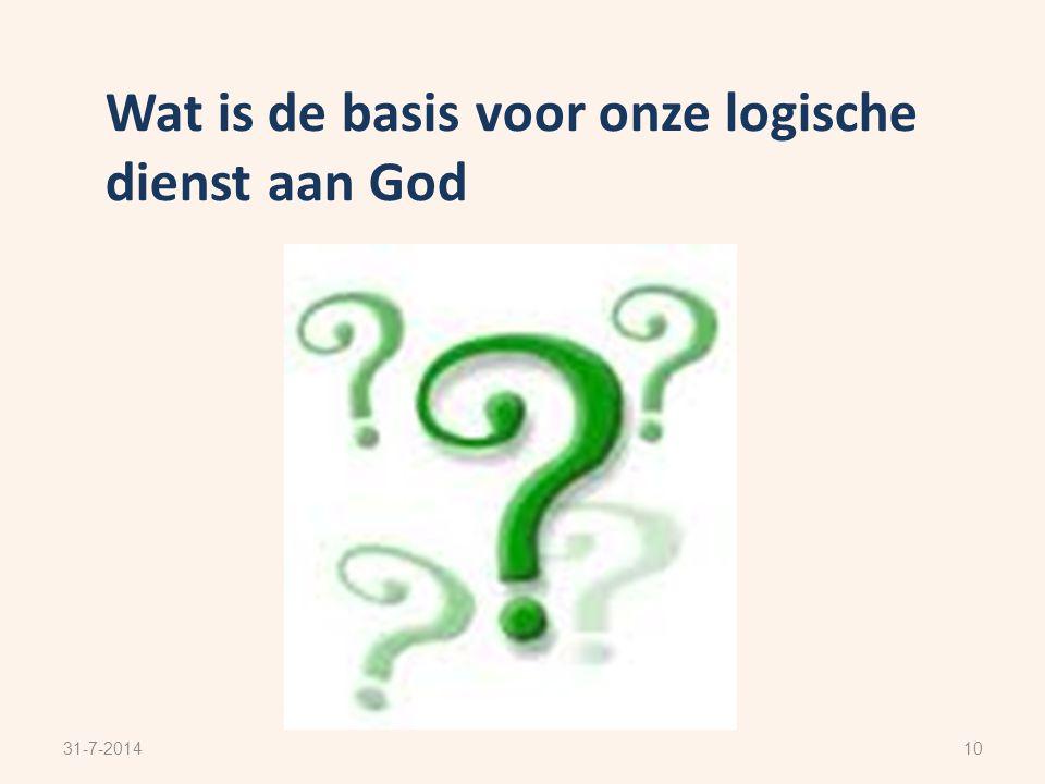 10 Wat is de basis voor onze logische dienst aan God