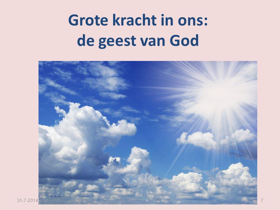 7 Grote kracht in ons: de geest van God
