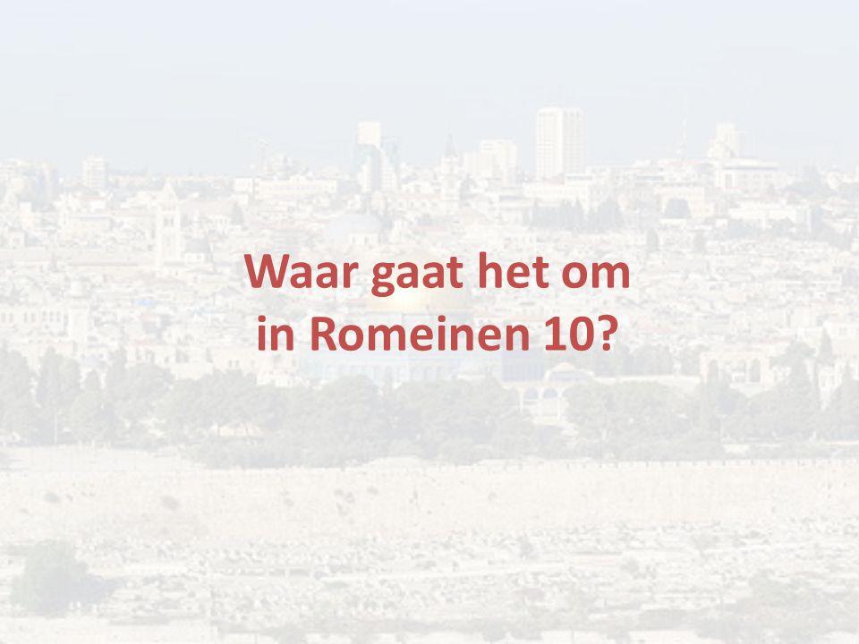 Waar gaat het om in Romeinen 10