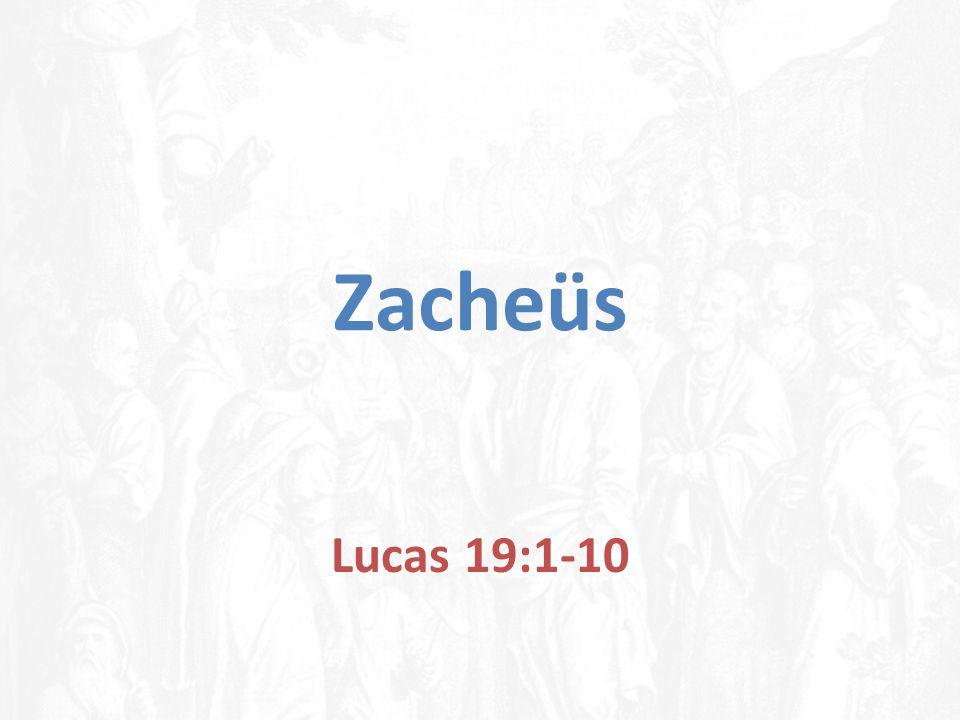 Zacheüs Lucas 19:1-10