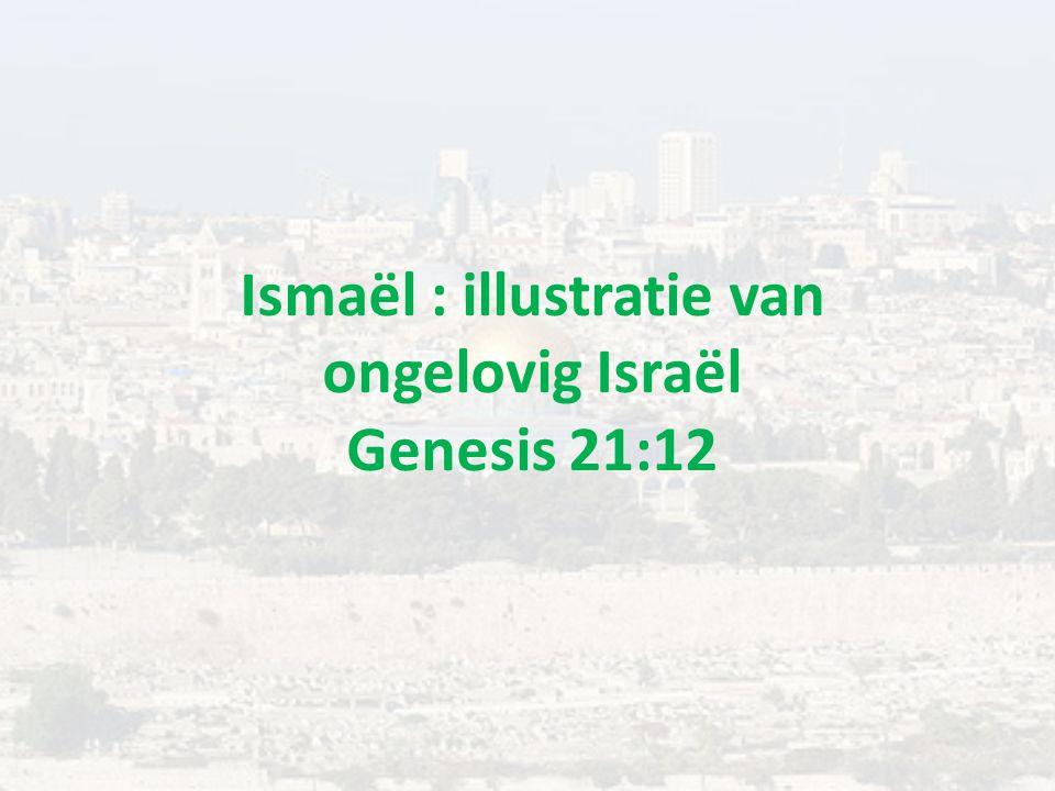 Ismaël : illustratie van ongelovig Israël Genesis 21:12