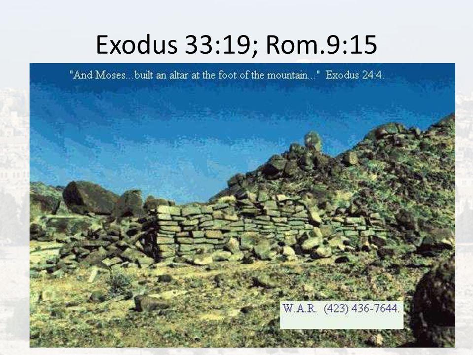 Exodus 33:19; Rom.9:15