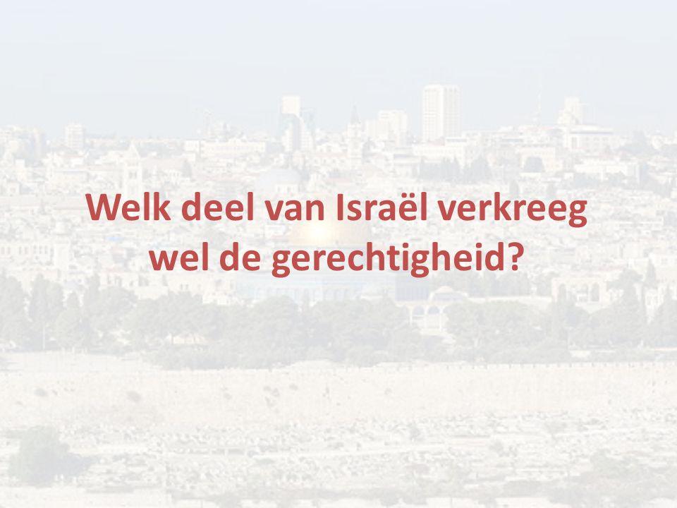 Welk deel van Israël verkreeg wel de gerechtigheid?