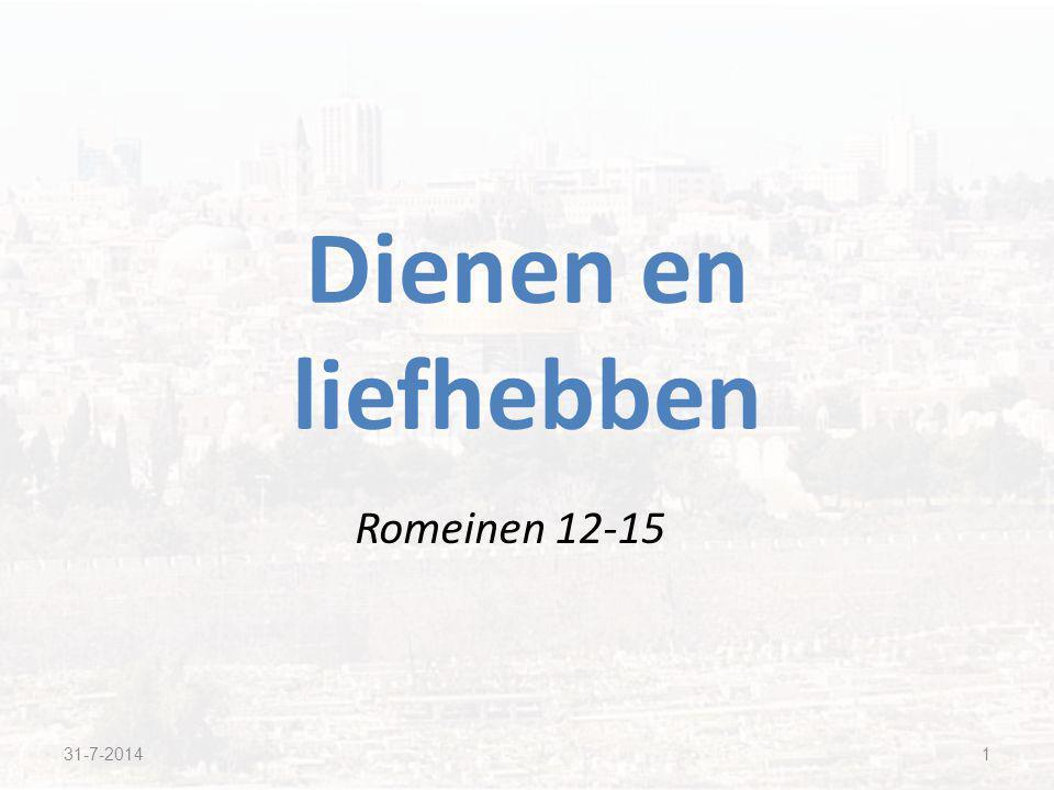 Romeinen 12-15 Dienen en liefhebben 31-7-20141