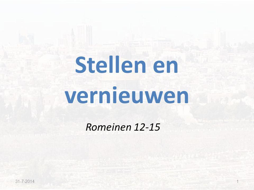 Romeinen 12-15 Stellen en vernieuwen 31-7-20141