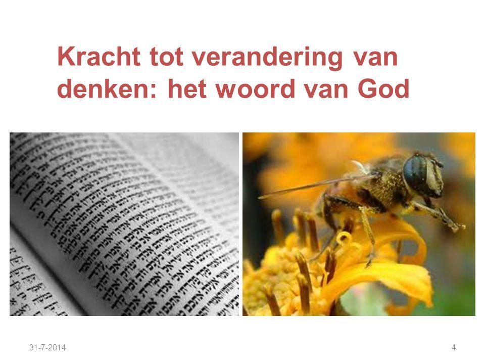 31-7-20144 Kracht tot verandering van denken: het woord van God