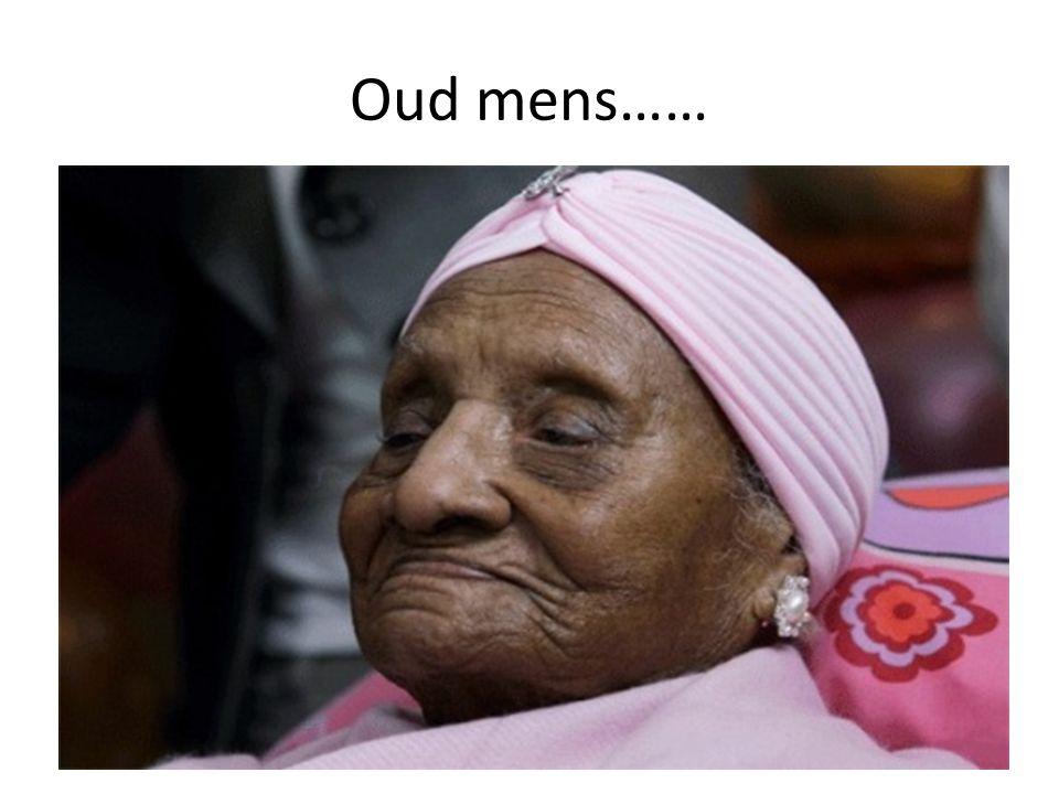 Oud mens……